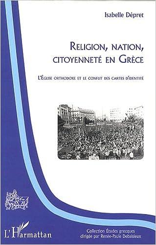 Lire Religion, nation, citoyenneté en Grèce : L'Eglise orthodoxe et le conflit des cartes d'identité pdf ebook