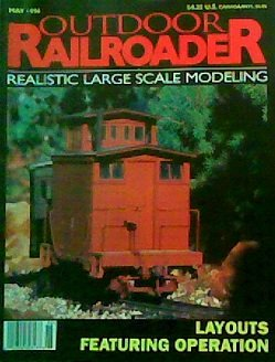 Outdoor Railroader: Realistic Large Scale Modeling (May, 1996)