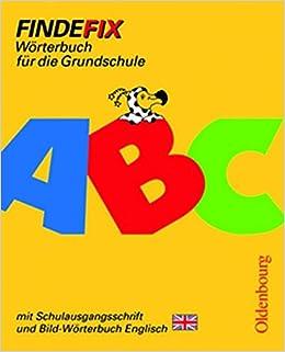 Findefix Deutsch Bisherige Ausgabe Worterbuch Mit Schulausgangsschrift Mit Bild Worterbuch Englisch Amazon De Fackelmann Johann Muller Robert Patho Klaus Patho Susanne Bucher