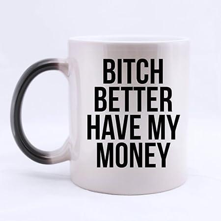 Bitch better have my bells Coffee Mug Funny Ceramic Coffee Mug Gift For Men W...