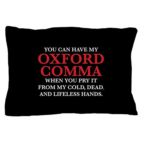 CafePress You Can Have My Oxford Comma Standard Size Pillow Case, 20