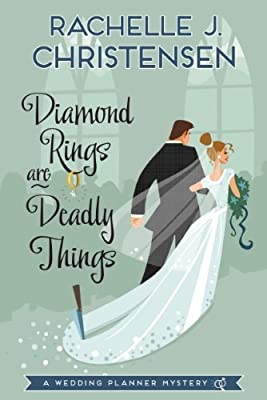Diamond Rings Are Deadly Things: A Wedding Planner Mystery (Wedding Planner Mysteries)