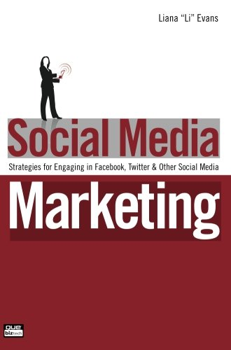 Social Media Marketing: Strategies for Engaging in Facebook, Twitter & Other Social Media: Strategies for Engaging i