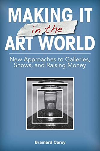 Pdf Business Making It in the Art World: New Approaches to Galleries, Shows, and Raising Money