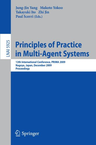 Principles of Practice in Multi-Agent Systems: 12th International Conference, PRIMA 2009, Nagoya, Japan, December 14-16, 2009, Proceedings (Lecture Notes in Computer Science)