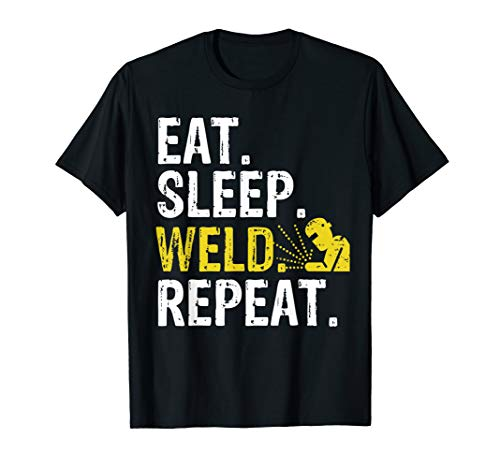 (Eat Sleep Weld Repeat Welder Gift T-Shirt)
