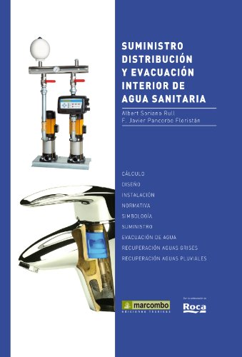 Descargar Libro Suministro, Distribución Y Evacuación Interior De Agua Sanitaria Albert Soriano Rull