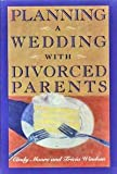 Planning a Wedding with Divorced Parents, Cindy Moore, 0517584514