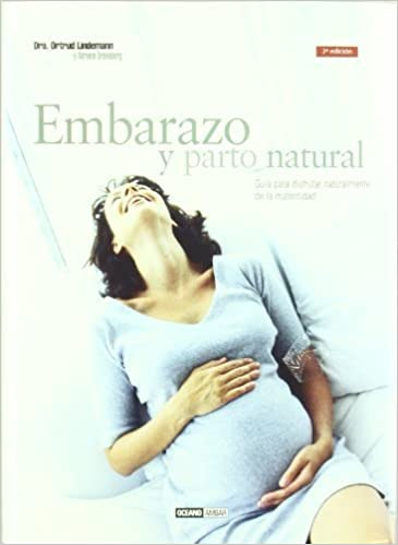 Embarazo y Parto Natural by Ortrud Lindemann (2003-06-30 ...