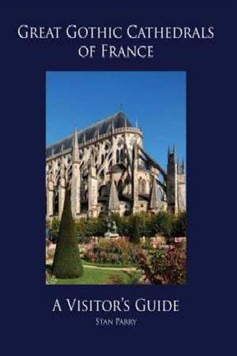 Great gothic cathedrals of France (Anglais) Broché – Illustré, 1 juillet 2017 Stan Parry Oro Editions 193962178X Architektur