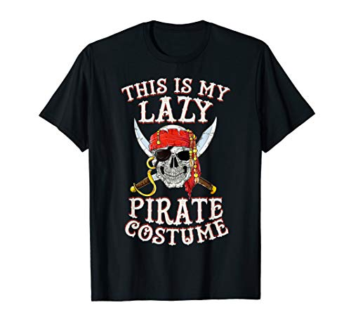 Pirate Clothing Ideas (This Is My Lazy Pirate Costume T shirt Funny Halloween)