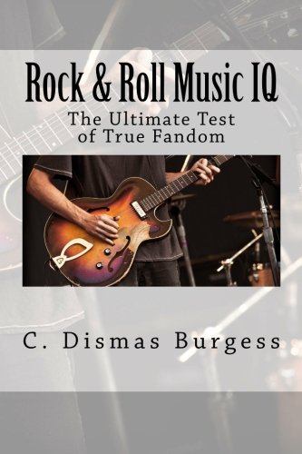 Ultimate Music Trivia (Rock & Roll Music IQ: The Ultimate Test of True Fandom (History & Trivia))
