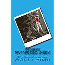 Rouge Numbered Week (Gary Celdom Case Journals Book 3)