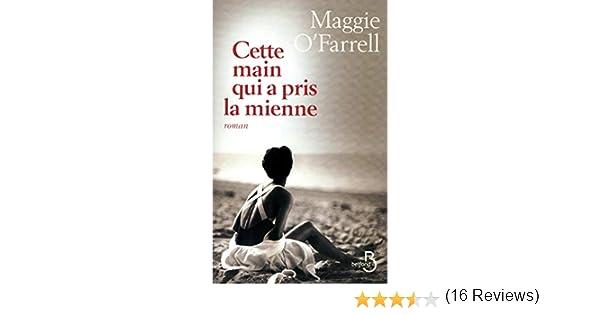 Cette Main Qui A Pris La Mienne O Farrell Maggie Valencia Michele 9782714446992 Books Amazon Ca