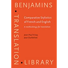 Comparative Stylistics of French and English: A methodology for translation