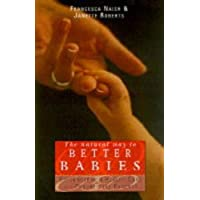 Natural Way To Better Babies, The