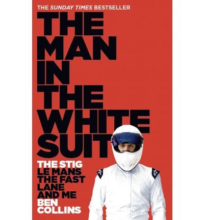 Download [(The Man in the White Suit: The Stig, Le Mans, the Fast Lane and Me )] [Author: Ben Collins] [Apr-2012] PDF