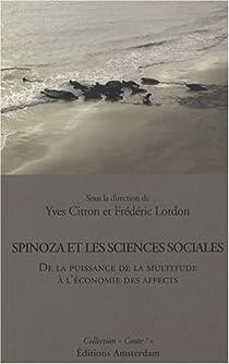 Spinoza et les sciences sociales : De la puissance de la multitude à l'économie des affects par Citton