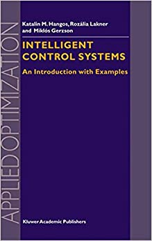 Intelligent Control Systems: An Introduction with Examples (Applied Optimization)