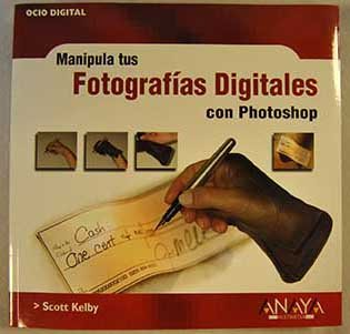 Descargar Libro Manipula Tus Fotografias Digitales Con Photoshop Scott Kelby