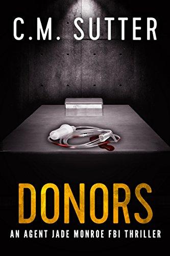 Donors: An Agent Jade Monroe FBI Thriller Book 3