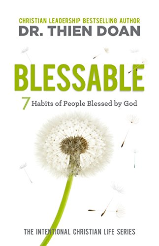 Blessable: 7 Habits of People Blessed by God (The Intentional Christian Life Series Book 2)