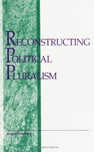 Reconstructing Political Pluralism (SUNY Series in (Suny Series, Political Theory)