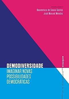 Demodiversidade: Imaginar novas possibilidades democráticas por [de Santos, Boaventura Sousa]