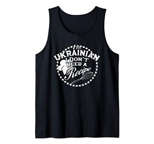 Funny I Don't Need a Recipe I'm Ukrainian Cuisine Babushka Tank Top