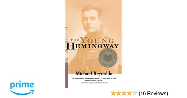 Amazon the young hemingway 9780393317763 michael reynolds books fandeluxe Choice Image