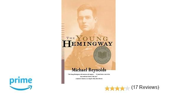 Amazon the young hemingway 9780393317763 michael reynolds amazon the young hemingway 9780393317763 michael reynolds books fandeluxe Images