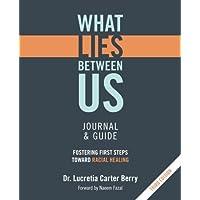What LIES Between Us Journal & Guide: Fostering First Steps Toward Racial Healing