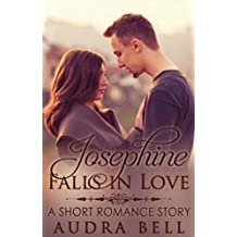 Josephine Falls in Love: A Short Romance Story (The Love Series Book 10)