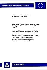 Efficient Consumer Response (ECR): Basisstrategien und Grundtechniken, zentrale Erfolgsfaktoren sowie globaler Implementierungsplan (Europäische ... Universitaires Européennes) (German Edition) Paperback