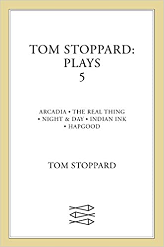 Tom Stoppard Plays 5 Arcadia The Real Thing Night Day Indian