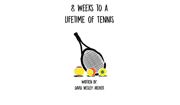 8 Weeks to a Lifetime of Tennis