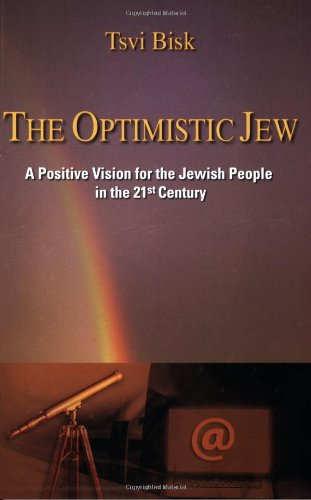 The Optimistic Jew: A Positive Vision For the Jewish People in the 21st Century PDF