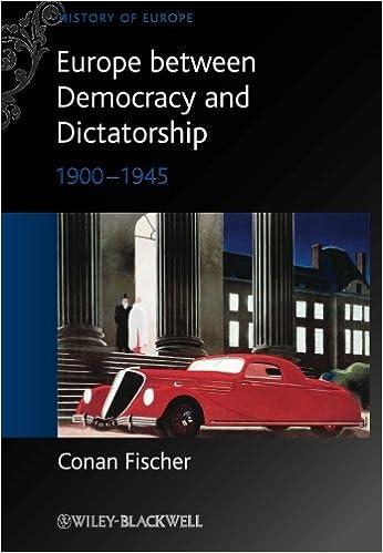 Europe between Democracy and Dictatorship: 1900 - 1945 by Conan Fischer (2010-09-20)