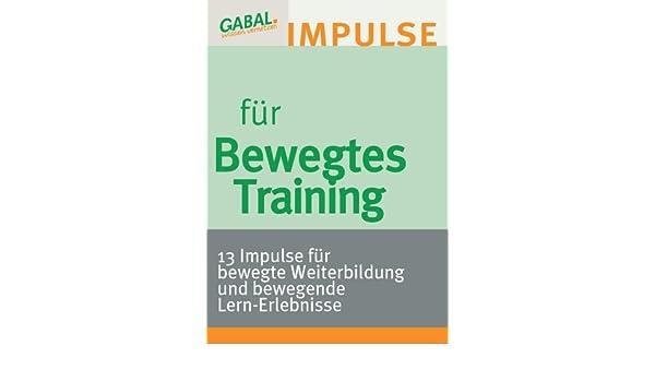 Amazon com: Bewegtes Training: 13 Impulse für bewegte Weiterbildung