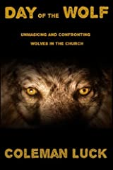 Day of the Wolf: Unmasking and Confronting Wolves in the Church Paperback