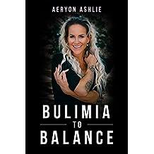 Bulimia to Balance