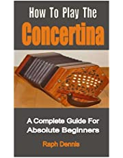 How To Play The Concertina: A Complete Guide For Absolute Beginners