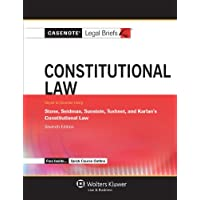 Casenote Legal Briefs for Constitutional Law, Keyed to Stone, Seidman, Sunstein, Tushnet, and Karlan