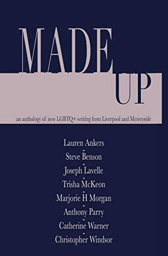 Made Up: An anthology of LGBT fiction from Liverpool and Merseyside