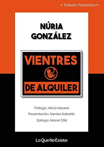 Vientres de alquiler (Talento femenino): Amazon.es: Núria ...