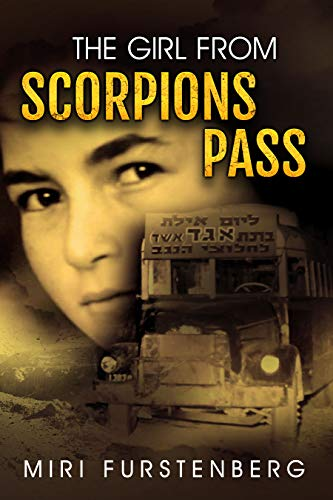 The Girl From Scorpions Pass: Surviving the Massacre at Scorpions Pass Was Only the Beginning -