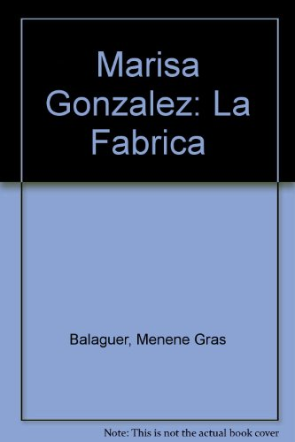 Marisa Gonzalez: La Fabrica (English and Spanish Edition)