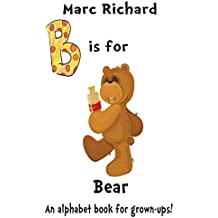 B is for Bear: An Alphabet Book for Grown-Ups! (The Alphabet Books 2)