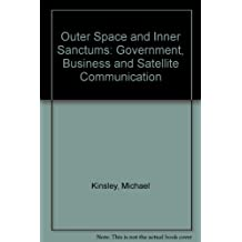 Outer Space and Inner Sanctums: Government, Business and Satellite Communication