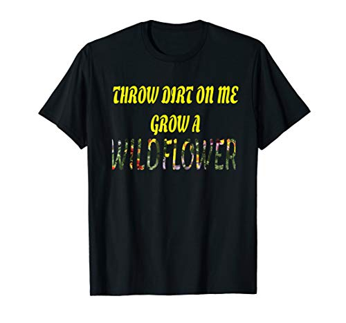 Throw Dirt On Me Grow A Wildflower Motivational Rap ()